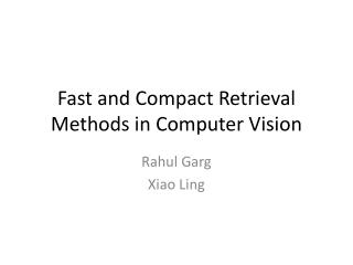 Fast and Compact Retrieval Methods in Computer Vision