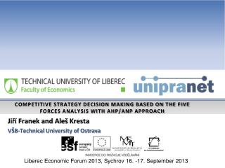 COMPETITIVE STRATEGY DECISION MAKING BASED ON THE FIVE FORCES ANALYSIS WITH AHP/ANP APPROACH