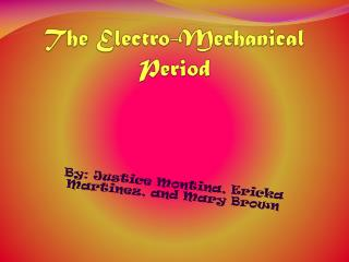 The Electro-Mechanical Period
