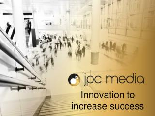 Innovation  to  increase success