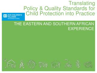 Translating  Policy & Quality Standards for  Child Protection into Practice