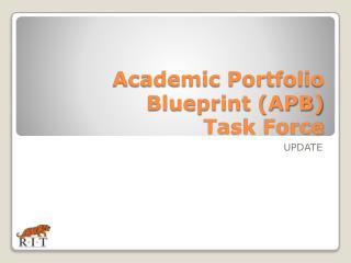 Academic Portfolio Blueprint (APB)  Task Force