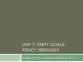 Unit 7: Party Goals-Policy/Ideology