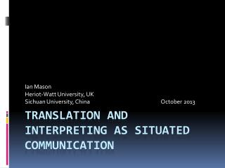 Translation and interpreting as situated communication