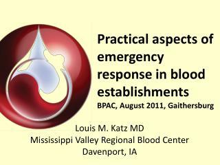 Practical aspects of emergency response in blood establishments BPAC, August 2011, Gaithersburg