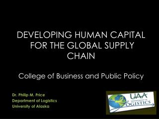 Developing  Human  Capital  FOR THE GLOBAL SUPPLY CHAIN College of Business and Public Policy