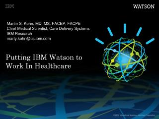 Putting IBM Watson to Work In Healthcare