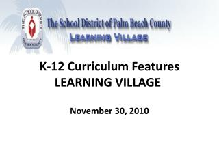 K-12 Curriculum Features LEARNING VILLAGE