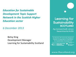 Education for Sustainable Development Topic Support Network in the Scottish Higher Education sector 6 December 2013
