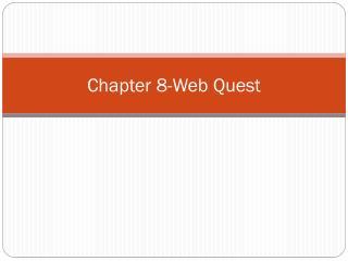 Chapter 8-Web Quest