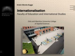 Internationalisation Faculty of Education and International  Studies