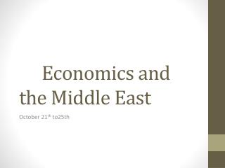 E conomics and the Middle  E ast