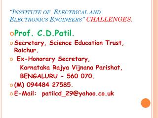 """Institute of  Electrical and Electronics Engineers""  CHALLENGES."