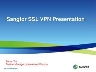 Sangfor SSL VPN Presentation