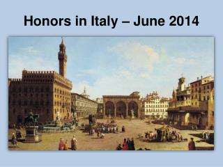 Honors in Italy – June 2014