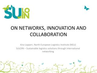 ON NETWORKS, INNOVATION AND COLLABORATION