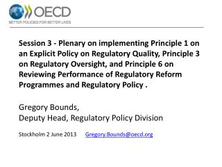 For all Governments, improvements to the efficiency and  effectiveness of regulation can deliver significant benefits