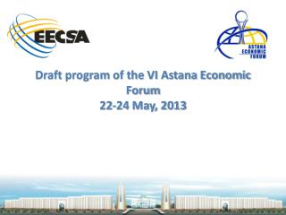 Draft program of the VI Astana Economic Forum  22-24 May, 2013