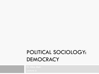 Political sociology: Democracy