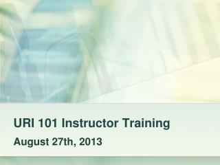 URI 101 Instructor Training