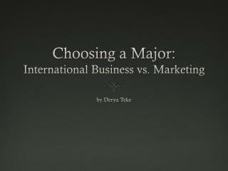 Choosing a Major: International Business vs. Marketing