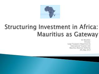 Structuring Investment in Africa: Mauritius as Gateway