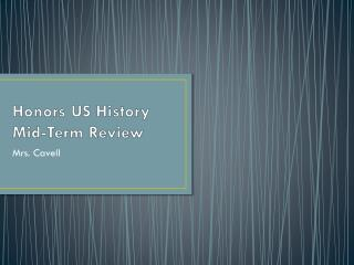 Honors US History Mid-Term Review