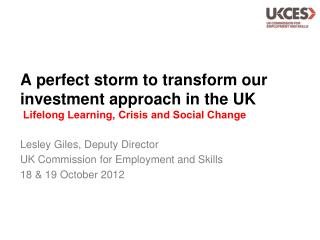 A perfect storm to transform our investment approach in the UK Lifelong Learning, Crisis and Social Change