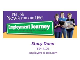 Stacy Dunn 894-4100 employ@pei.aibn.com