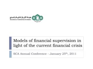 Models of financial supervision in    light of the current financial crisis