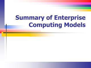 Summary of Enterprise Computing Models