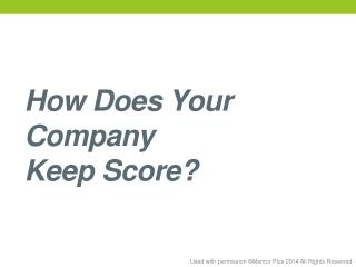 How Does Your  Company  Keep Score?