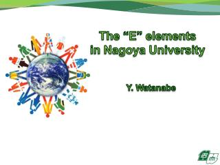 "The ""E"" elements  in Nagoya University    Y. Watanabe"