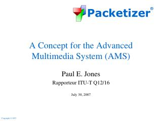 A Concept for the Advanced Multimedia System (AMS)