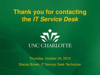 Thank you for contacting The  IT Service Desk