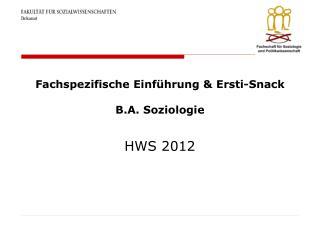 Fachspezifische Einführung &  Ersti -Snack B.A .  Soziologie