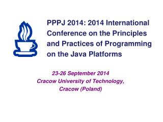 PPPJ  201 4 :  2014 International Conference on the Principles  and  Practice s of Programming  on t