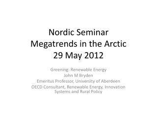 Nordic Seminar Megatrends in the Arctic 29 May 2012