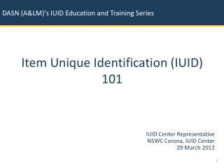 Item Unique Identification (IUID) 101