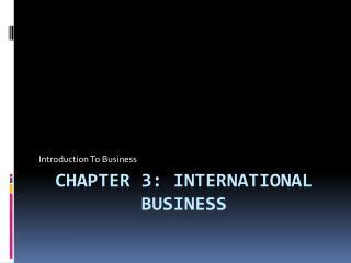 Chapter 3: International Business