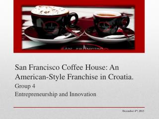 San Francisco Coffee House: An American-Style Franchise in Croatia.