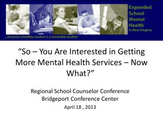 """""""So – You Are Interested in Getting More Mental Health Services – Now What?"""""""