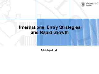 International Entry Strategies  and Rapid Growth