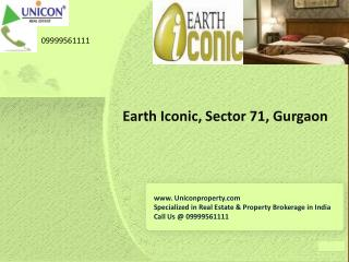 Earth Iconic Gurgaon| Call @ 09999561111 for Earth Iconic
