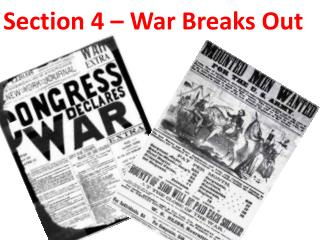 Section 4 – War Breaks Out