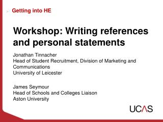 Workshop: Writing references and personal statements Jonathan Tinnacher
