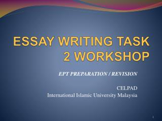 ESSAY WRITING TASK 2 WORKSHOP