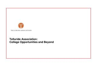 Telluride Association:  College Opportunities and Beyond
