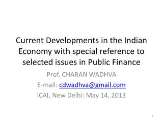 Current Developments in the Indian Economy with special reference to selected issues in Public Finance