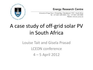 A case study of off-grid solar PV in South Africa